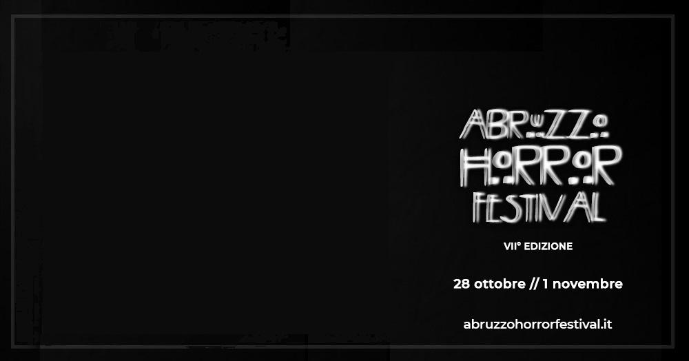 [NEWS] 7° Abruzzo Horror Festival: selezioni dal 1 maggio